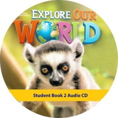 Explore Our World 2 Student Book Audio CD