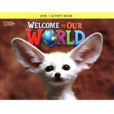 Welcome to Our World 1 Activity Book