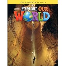 Explore Our World 5 Workbook w Audio CD