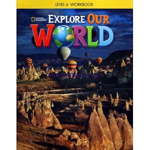 Explore Our World 6 Workbook w Audio CD